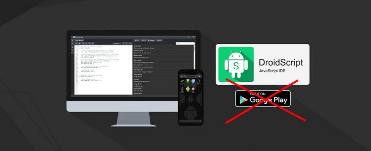 Google удалила IDE DroidScript из магазина Google Play якобы из-за зловреда и обвинила разработчиков в мошенничестве